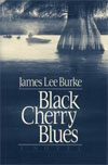 Black Cherry Blues by James Lee Burke (1st edition)