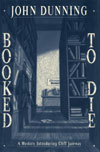 Booked to Die by John Dunning (1st edition)